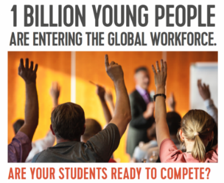 One Billion Entering Workforce. Are Your Students Ready To Compete?